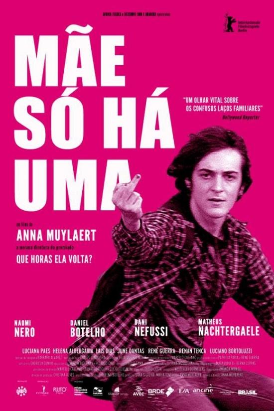 """Créditos: Divulgação    Legenda: Pôster do filme """"Mãe Só Há Uma"""", de Anna Muylaert ORG XMIT: MkoSzOD5G3qacJzRMxKl ***DIREITOS RESERVADOS. NÃO PUBLICAR SEM AUTORIZAÇÃO DO DETENTOR DOS DIREITOS AUTORAIS E DE IMAGEM***"""